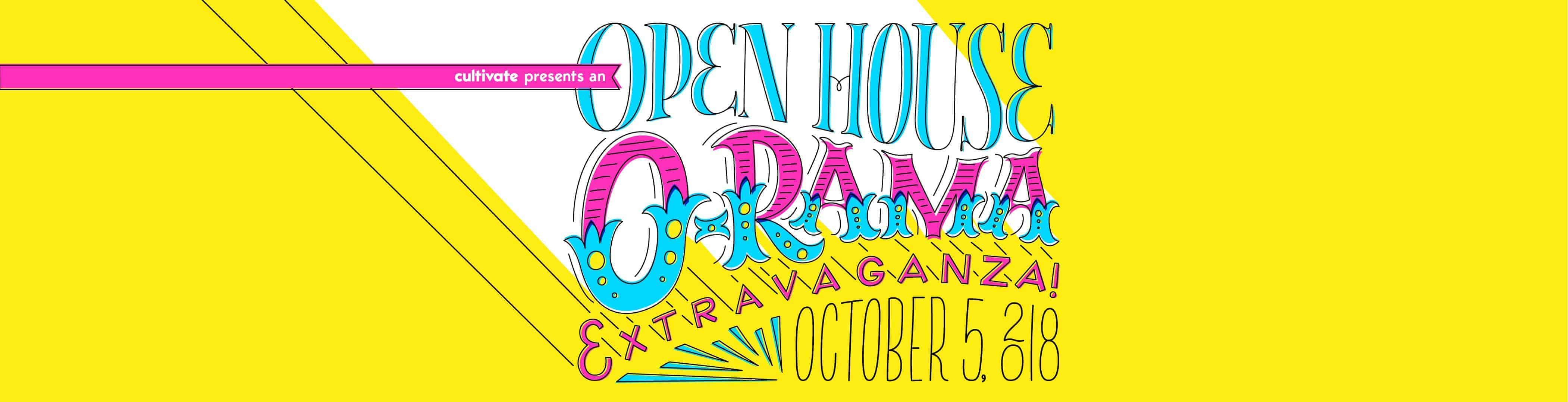 Cultivate Presents an Open House O-Rama Extravaganza
